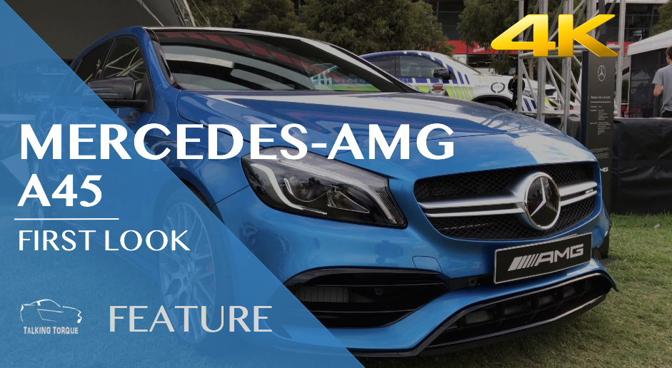 Mercedes-AMG A45 First Look | 4K | Talking Torque